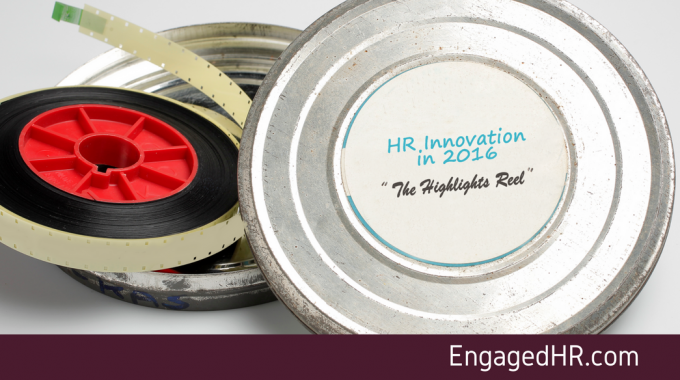 HR Innovation in 2016 – The Highlights Reel